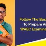 Prepare And Pass WAEC Examination 2021
