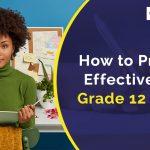 Prepare Effectively for Grade 12 Exams